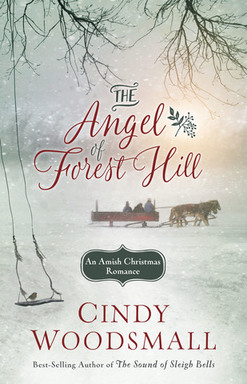 The Angel of Forest Hill by Cindy Woodsmall