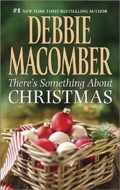 There's Something about Christmas by Debbie Macomb
