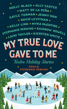 My True Love Gave to Me: 12 Holiday Stories