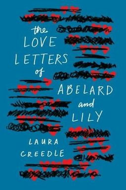 The Love Letters of Abelard & Lily - Laura Cre