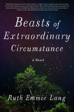Beasts of Extraordinary Circumstance by Ruth Emmie