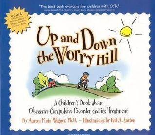 Up and Down Worry Hill by Dr. Aureen Pinto Wagner