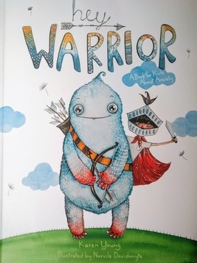 Hey Warrior - A Book for Kids About Anxiety by Kar